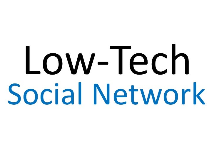 Low-TechSocial Network