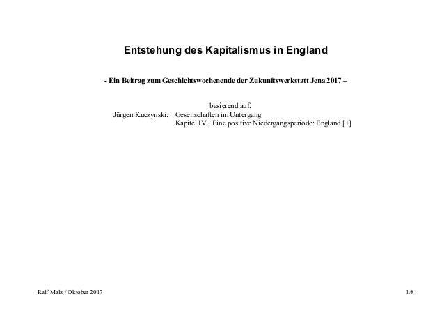 Ralf Malz / Oktober 2017 1/8 Entstehung des Kapitalismus in England - Ein Beitrag zum Geschichtswochenende der Zukunftswer...