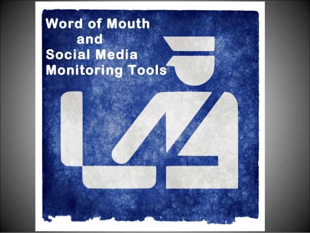 Word of Mouth and Social Media Monitoring Tools