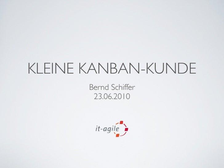 KLEINE KANBAN-KUNDE       Bernd Schiffer        23.06.2010