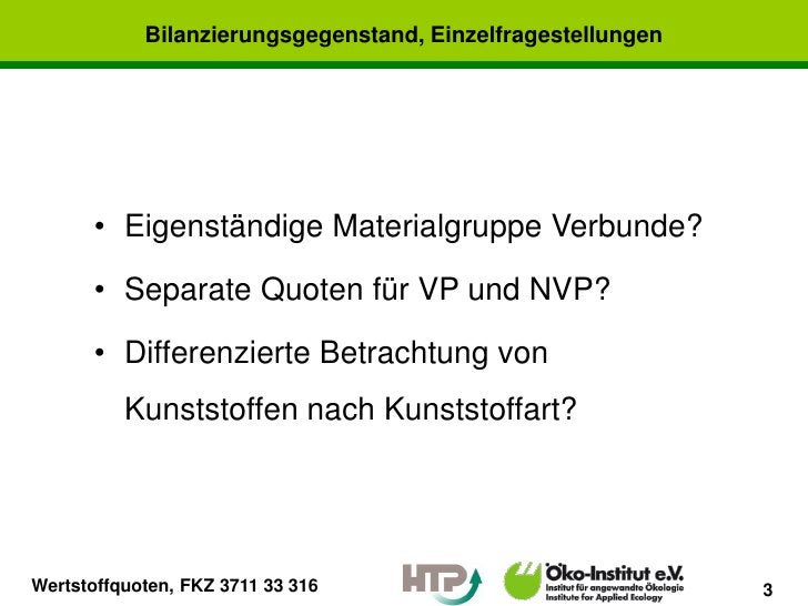 Bilanzierungsgegenstand, Einzelfragestellungen      • Eigenständige Materialgruppe Verbunde?      • Separate Quoten für VP...