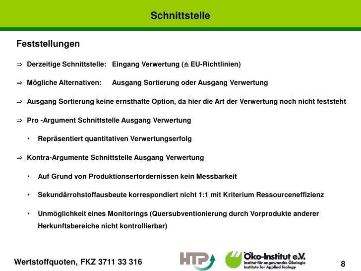 SchnittstelleFeststellungen⇒ Derzeitige Schnittstelle: Eingang Verwertung (≙ EU-Richtlinien)⇒ Mögliche Alternativen:     A...