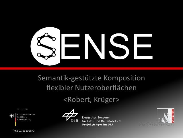 (FKZ 01IS11025A) Semantik-gestützte Komposition flexibler Nutzeroberflächen <Robert, Krüger>