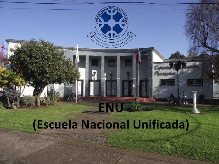 ENU(Escuela Nacional Unificada)