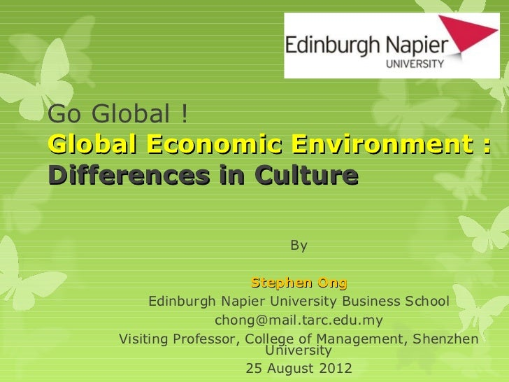 Go Global !Global Economic Environment :Differences in Culture                            By                         Steph...