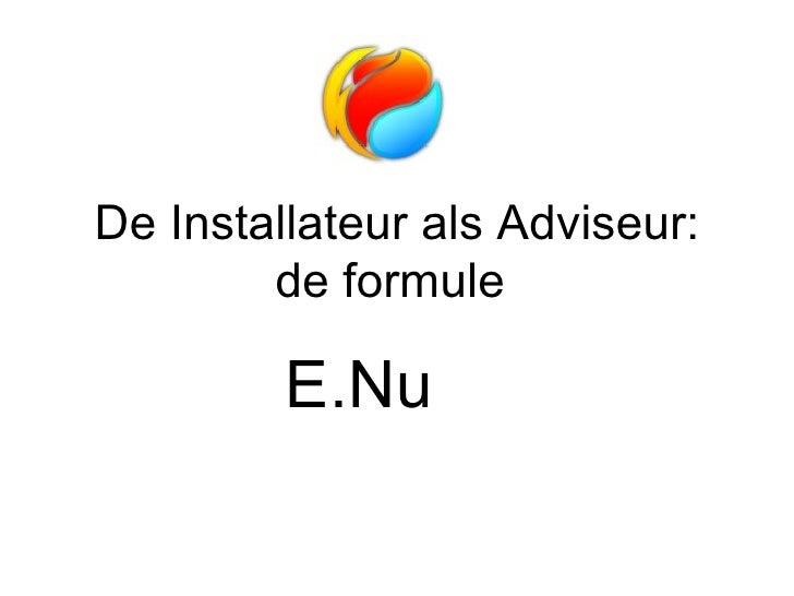 De Installateur als Adviseur: de formule  E.Nu