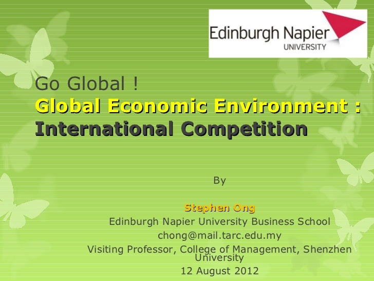 Go Global !Global Economic Environment :International Competition                            By                         St...