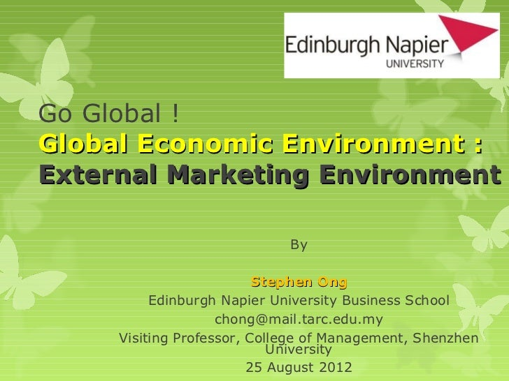 Go Global !Global Economic Environment :External Marketing Environment                             By                     ...