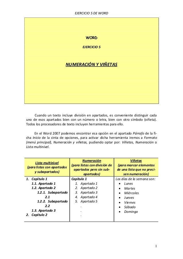 EJERCICIO 5 DE WORD  WORD EJERCICIO 5  NUMERACIÓN Y VIÑETAS  Cuando un texto incluye división en apartados, es conveniente...