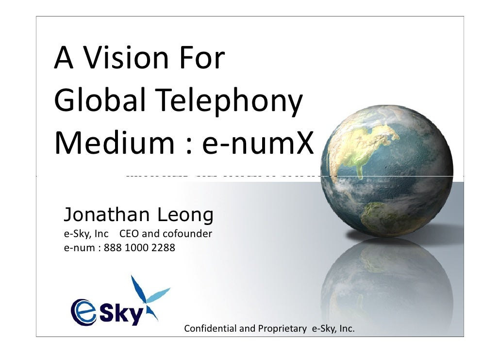 A Vision For Global Telephony Medium : e-numX             Wholesale International             Toll Jonathan Leong         ...
