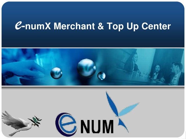 e-numX Merchant & Top Up Center<br />