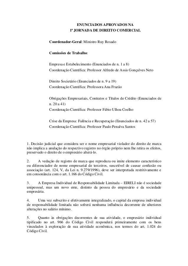 ENUNCIADOS APROVADOS NA  1ª JORNADA DE DIREITO COMERCIAL  Coordenador-Geral: Ministro Ruy Rosado  Comissões de Trabalho:  ...