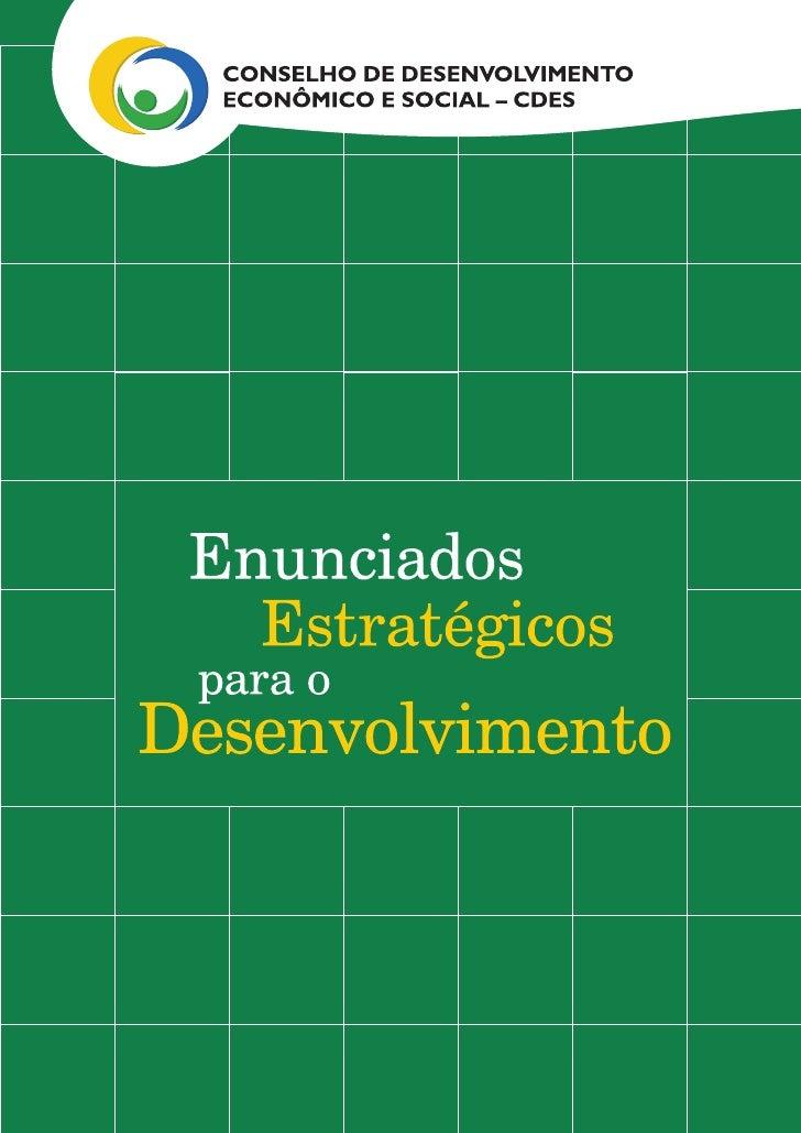 PRESIDÊNCIA DA REPÚBLICA           Secretaria de Relações Institucionais Conselho de Desenvolvimento Econômico e Social – ...