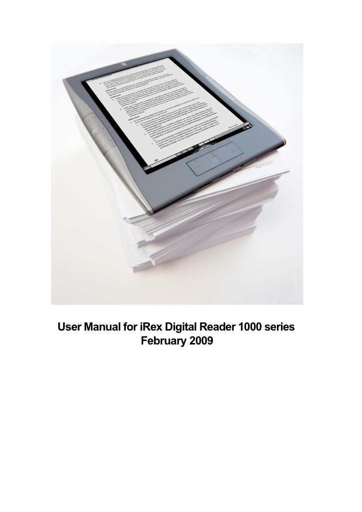 User Manual for iRex Digital Reader 1000 series                 February 2009