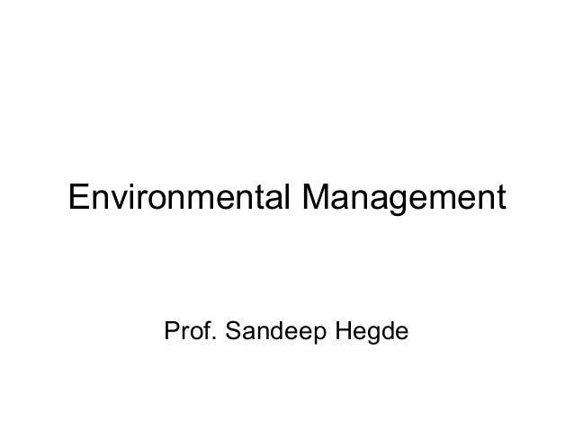 Environmental Management Prof. Sandeep Hegde