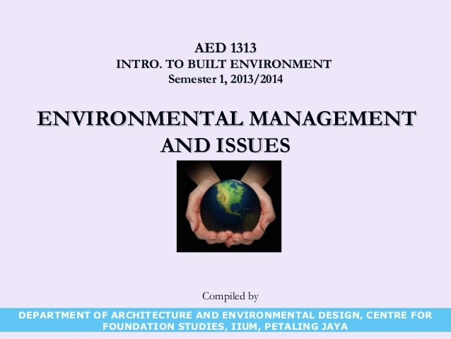 AED 1313AED 1313 INTRO. TO BUILT ENVIRONMENTINTRO. TO BUILT ENVIRONMENT Semester 1, 2013/2014Semester 1, 2013/2014 ENVIRON...