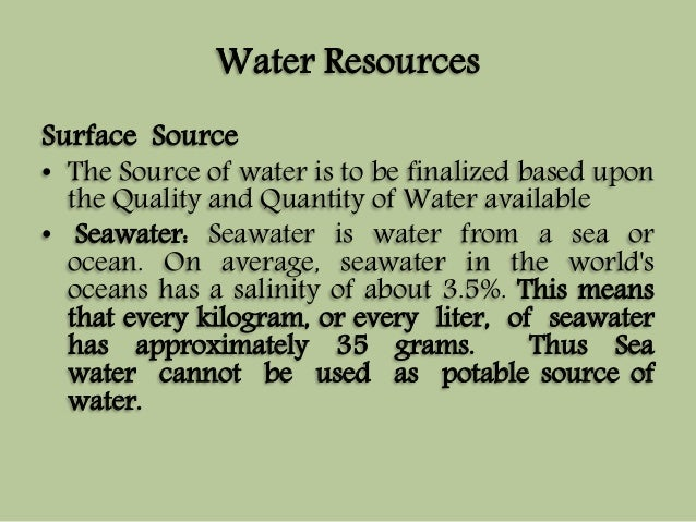 Water Resources  Surface Source  • The Source of water is to be finalized based upon  the Quality and Quantity of Water av...