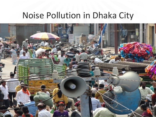 environment pollution in dhaka city Pollution in dhaka city - pollution essay example environmental pollution in dhaka city introduction: pollution is an.