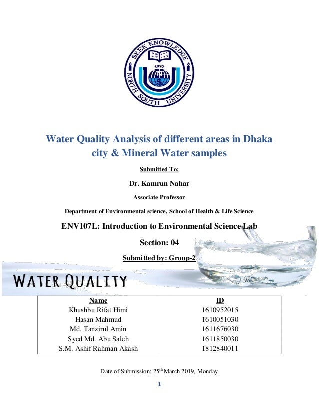 1 Water Quality Analysis of different areas in Dhaka city & Mineral Water samples Submitted To: Dr. Kamrun Nahar Associate...