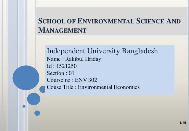 SCHOOL OF ENVIRONMENTAL SCIENCE AND MANAGEMENT Independent University Bangladesh Name : Rakibul Hriday Id : 1521250 Sectio...
