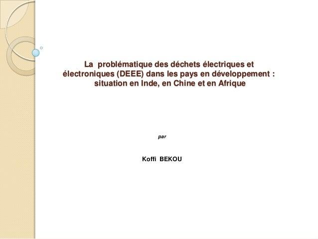 La problématique des déchets électriques etélectroniques (DEEE) dans les pays en développement :        situation en Inde,...