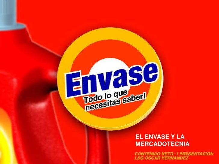 EL ENVASE Y LA MERCADOTECNIA<br />