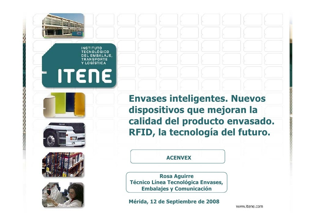 Envases inteligentes. Nuevos dispositivos que mejoran la calidad del producto envasado. RFID, la tecnología del futuro.   ...