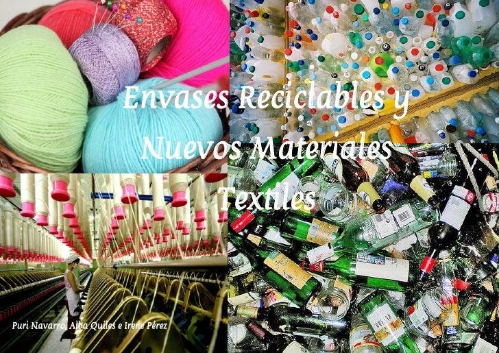 Envases Reciclables y                                Nuevos Materiales                                          TextilesPu...