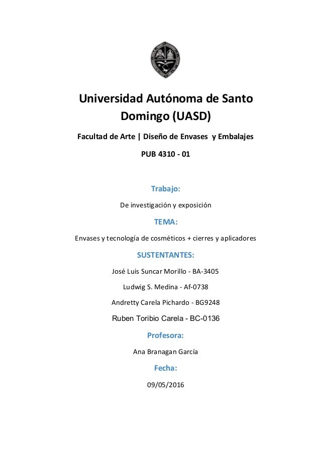 UniversidadAutónomadeSanto Domingo(UASD) FacultaddeArte DiseñodeEnvasesyEmbalajes PUB431001  Traba...
