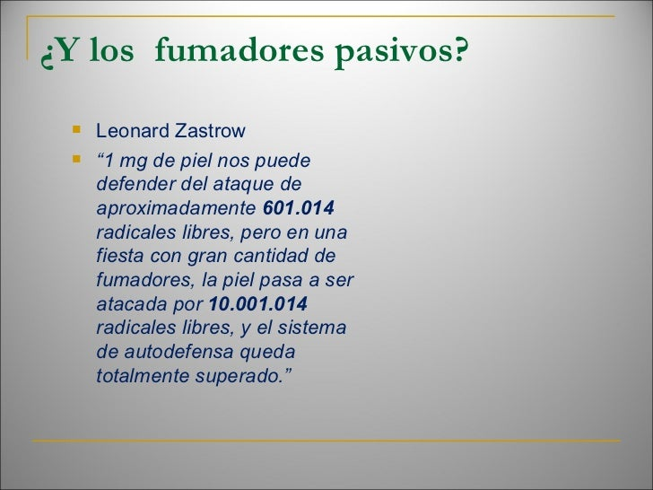 """¿Y los  fumadores pasivos? <ul><li>Leonard Zastrow </li></ul><ul><li>"""" 1 mg de piel nos puede defender del ataque de aprox..."""