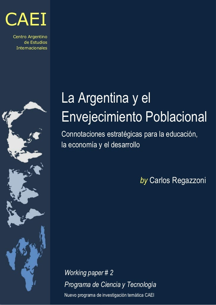 CAEI                                  Dr. Carlos Javier Regazzoni. El cambio demográfico en la ArgentinaCentro Argentino  ...