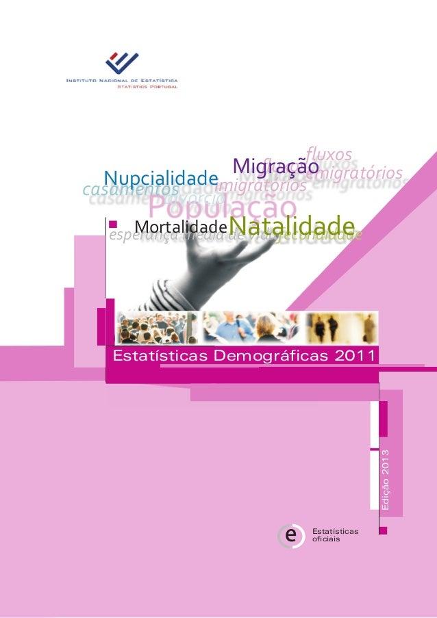 População Edição2013 Estatísticas Demográficas 2011 divórcio fluxos emigratórios casamentos fluxos imigratórios Migração N...