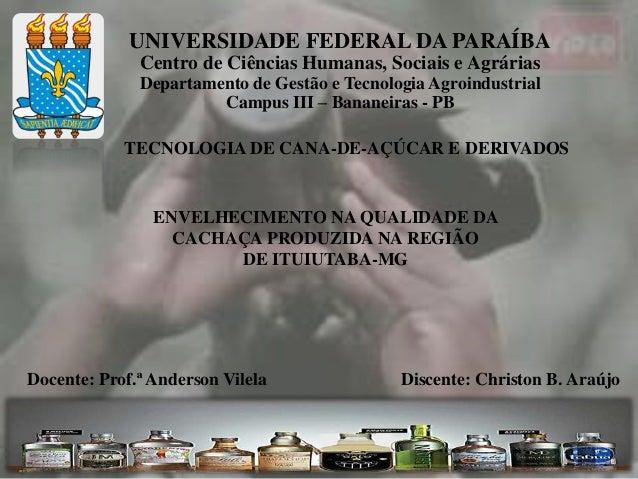 UNIVERSIDADE FEDERAL DA PARAÍBA  Centro de Ciências Humanas, Sociais e Agrárias  Departamento de Gestão e Tecnologia Agroi...