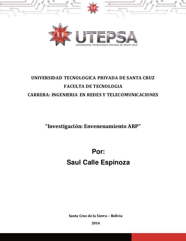 UNIVERSIDAD TECNOLOGICA PRIVADA DE SANTA CRUZ FACULTA DE TECNOLOGIA CARRERA: INGENIERIA EN REDES Y TELECOMUNICACIONES SAUL...