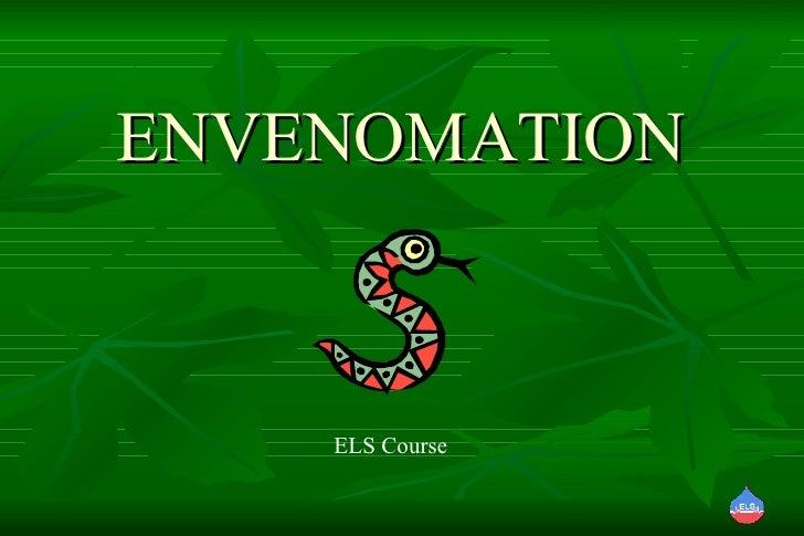 ENVENOMATION ELS Course