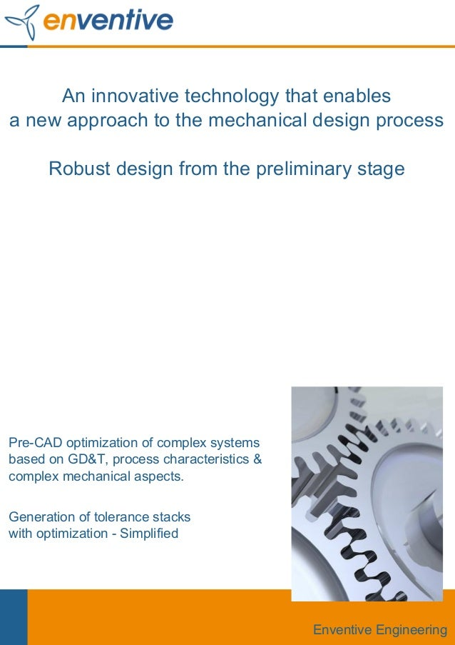 An innovative technology that enablesa new approach to the mechanical design process      Robust design from the prelimina...