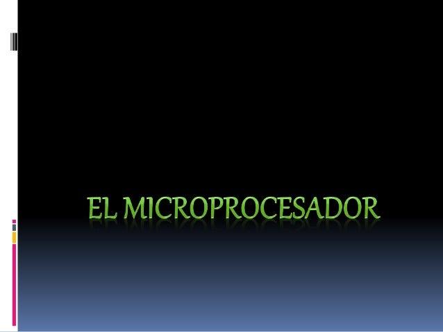 """Procesador de muy pequeñas dimensiones en el que todos los elementos están agrupados en un solo circuito integrado. """"un ma..."""