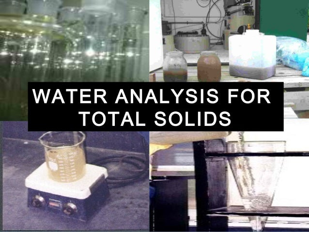 WATER ANALYSIS FOR TOTAL SOLIDS