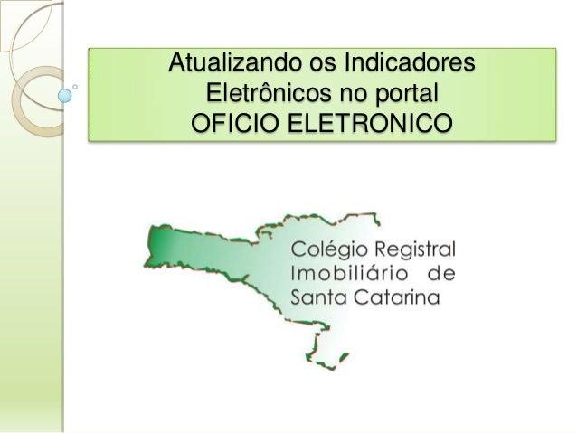 Atualizando os Indicadores Eletrônicos no portal OFICIO ELETRONICO