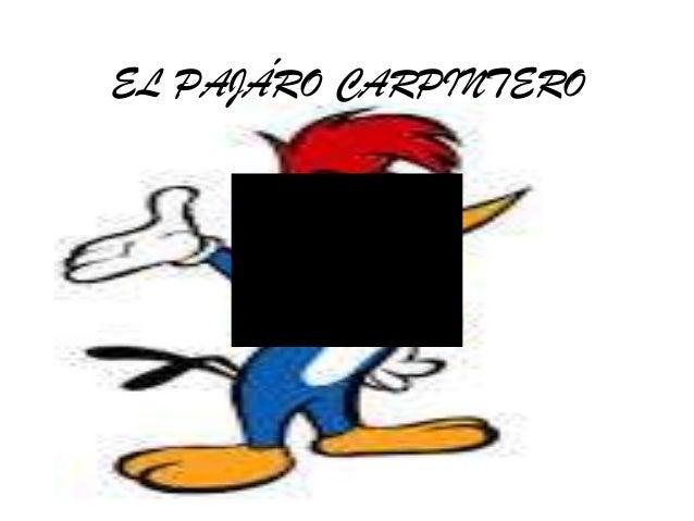 EL PAJÁRO CARPINTERO
