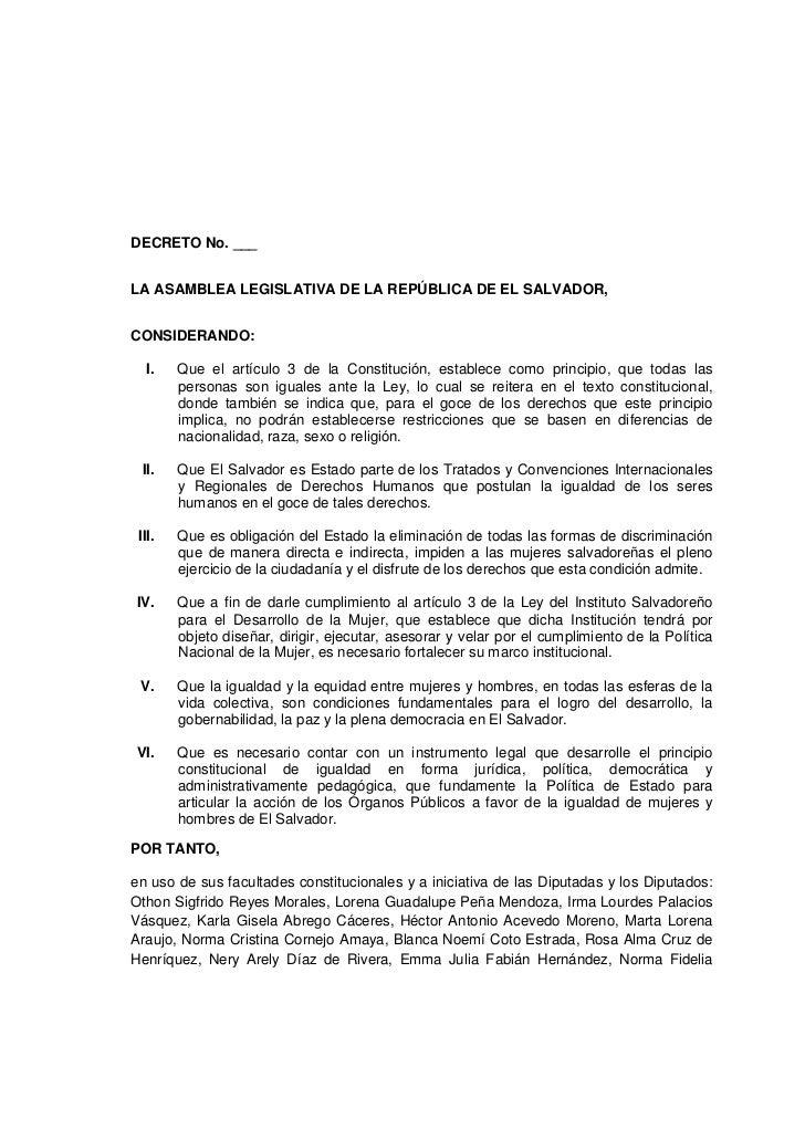 DECRETO No. ___LA ASAMBLEA LEGISLATIVA DE LA REPÚBLICA DE EL SALVADOR,CONSIDERANDO:  I.    Que el artículo 3 de la Constit...