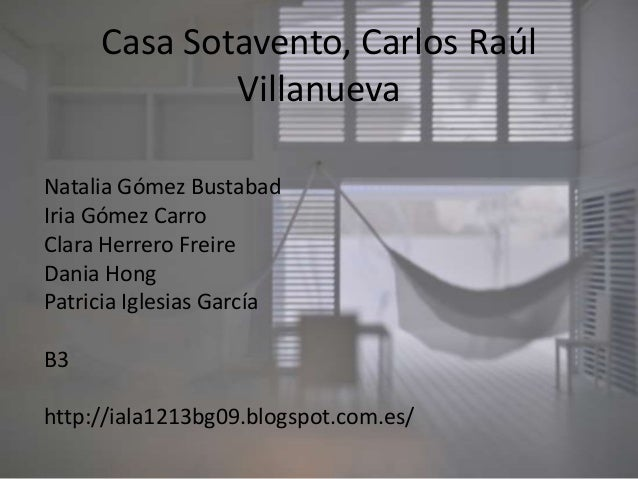 Casa Sotavento, Carlos Raúl             VillanuevaNatalia Gómez BustabadIria Gómez CarroClara Herrero FreireDania HongPatr...