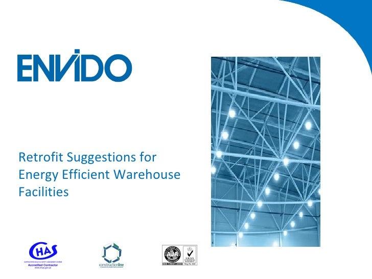Retrofit Suggestions forEnergy Efficient WarehouseFacilities