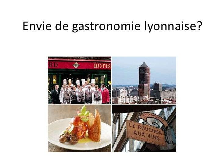 Envie de gastronomie lyonnaise?<br />