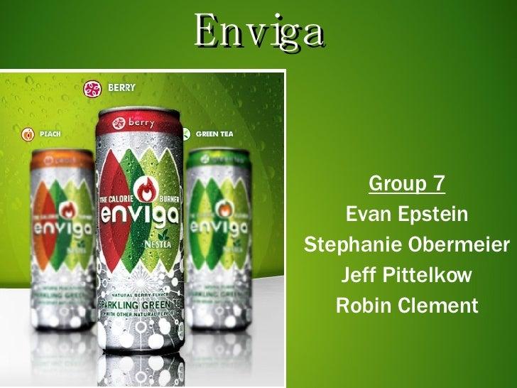 Enviga Group 7 Evan Epstein Stephanie Obermeier Jeff Pittelkow Robin Clement