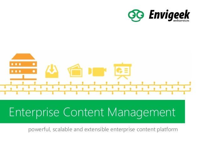 Enterprise Content Management powerful, scalable and extensible enterprise content platform