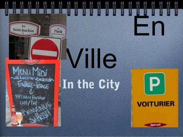En Ville In the City