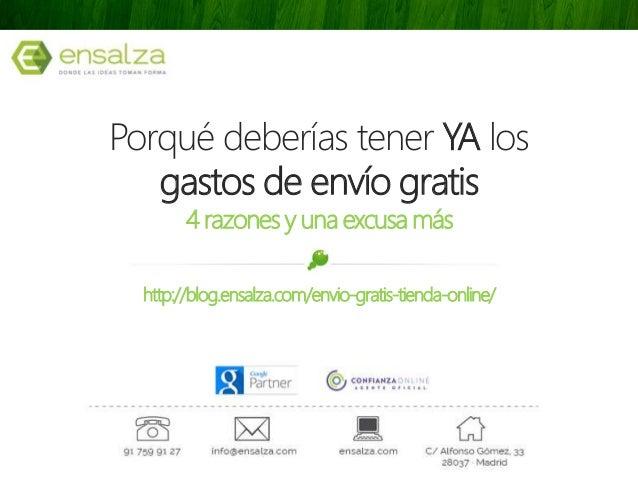 Porqué deberías tener YA los gastos de envío gratis 4 razones y una excusa más http://blog.ensalza.com/envio-gratis-tienda...