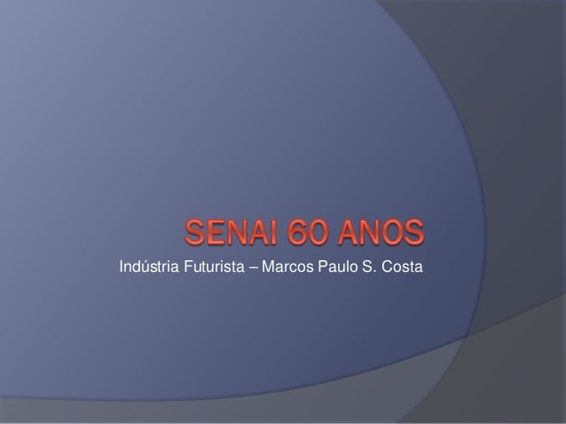Indústria Futurista – Marcos Paulo S. Costa