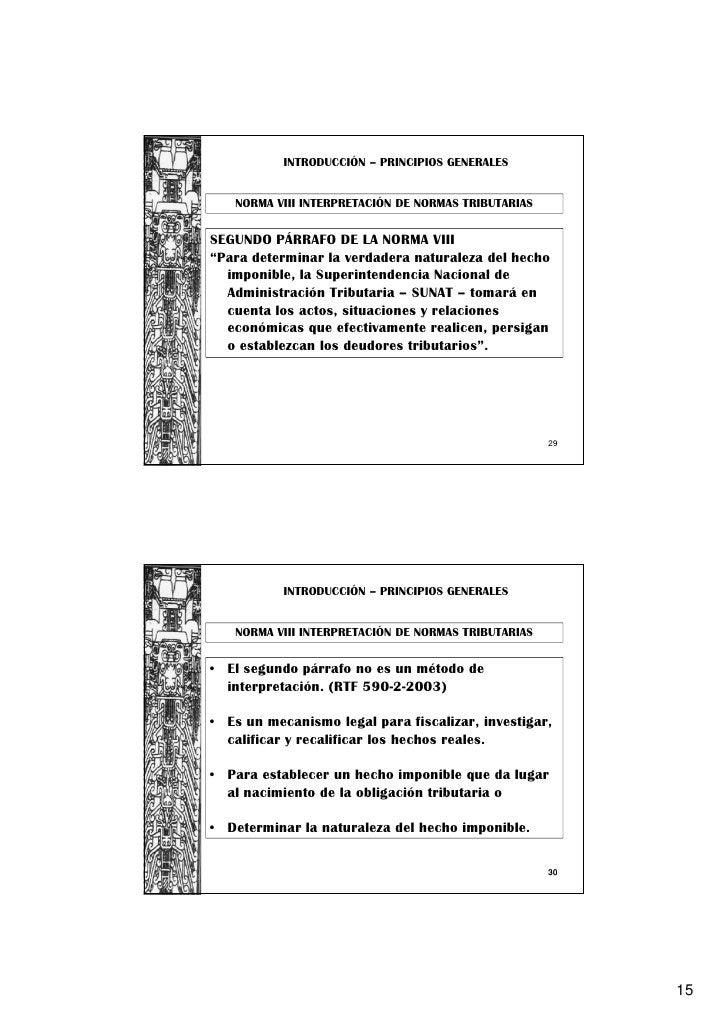 """INTRODUCCIÓN – PRINCIPIOS GENERALES   NORMA VIII INTERPRETACIÓN DE NORMAS TRIBUTARIASSEGUNDO PÁRRAFO DE LA NORMA VIII""""Para..."""